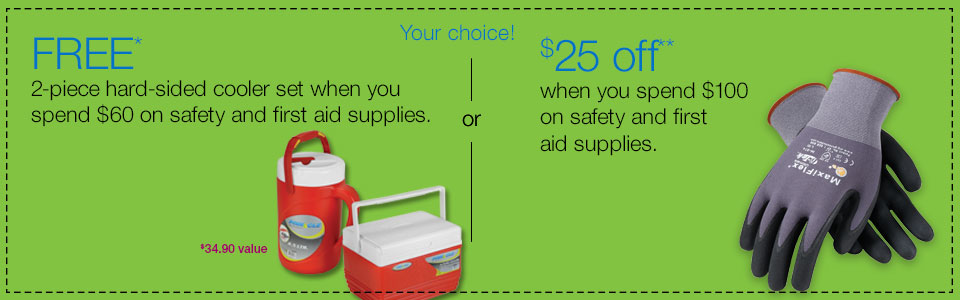 $25 off when you spend $100 on first aid and safety supplies.