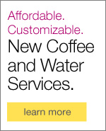 Affordable. Customizable. New Coffee and Water Services.