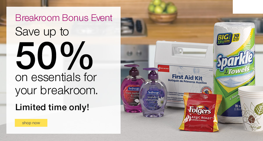Breakroom Bonus Event. Save up to 50% on what you need for your breakroom.