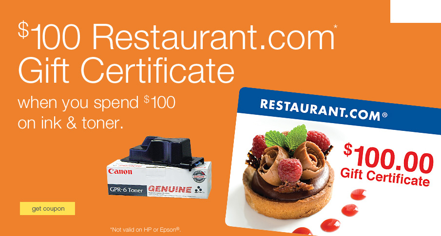 $100 Restaurant.com gift certificate when you spend $100 on ink & toner.