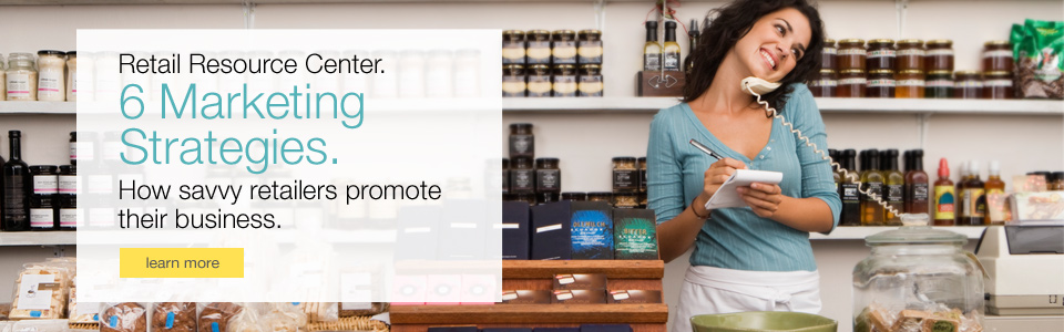 Retail Resource Center. 6 Marketing Strategies. How savvy retailers promote their business.