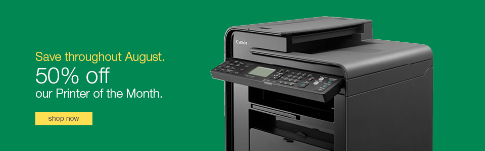 Save throughout August. 50% off our Printer of the Month.