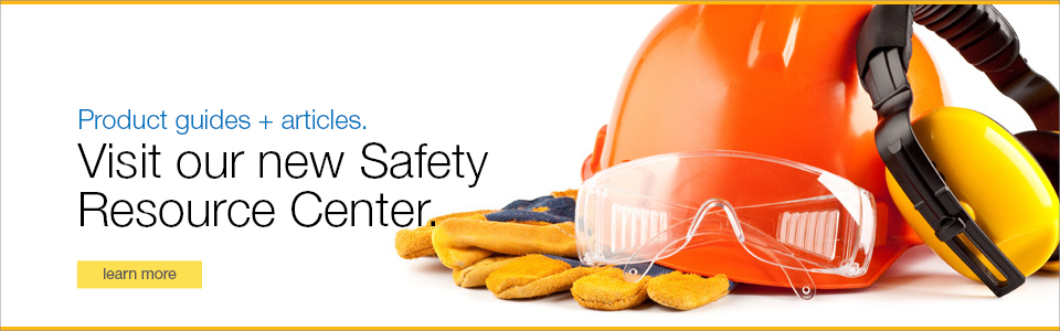 Visit our new Safety Resource Center.