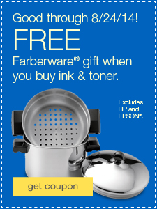 FREE Farberware® gift when you buy ink & toner. Excludes HP and EPSON®.