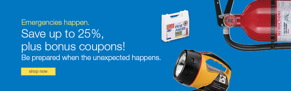 Save up to 25% , plus bonus coupons!  Be prepared when the unexpected happens.