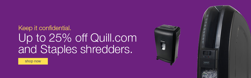 25% off All Staples or Quill Shredders.