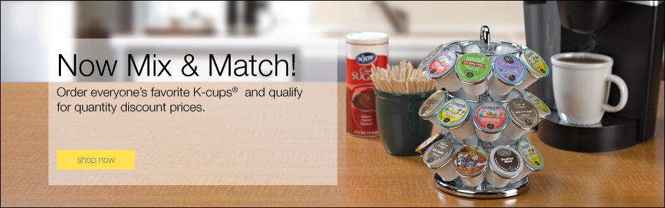 Now Mix & Match! Order everyone's favorite K-Cups and qualify for quantity discount prices.