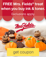 FREE Mrs. Fields® Sweet Treat when you buy ink & toner. Excludes HP and EPSON®.