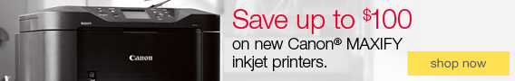 Save up to $100 on new Canon® Maxify inkjet printers.