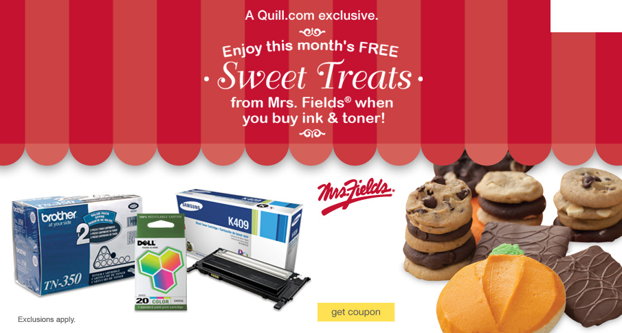 FREE Mrs. Fields Sweet Treat when you buy ink & toner. Exclusions apply.