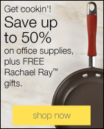 Save up to 50% on office supplies, plus FREE Rachael Ray gifts.