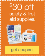 $30 off safety and first aid supplies.