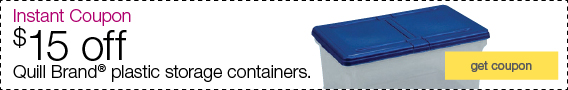 Instant Coupon. $15 off Quill Brand® plastic storage containers.
