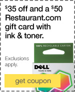 $35 off and a $50 Restaurant.com gift certificate with ink & toner. Exclusions apply.