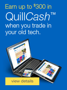 Earn up to $300 QuillCash™ when you trade-in your old tech.
