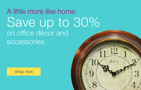 Save up to 30% on office décor and accessories.