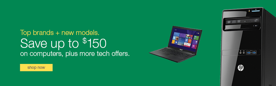 Top brands + new models. Save up to $150 on computers, plus more tech offers.