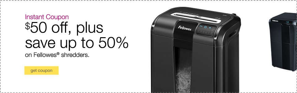 Instant Coupon for Fellowes® shredders.