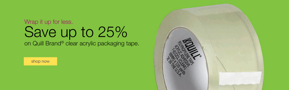 Wrap it up for less. Save up to 25% on Quill Brand® clear acrylic packaging tape.