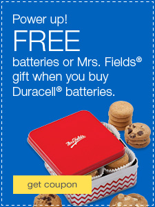 Power up! FREE batteries or Mrs. Fields® gift when you buy Duracell® batteries.