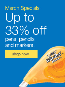 March Specials. Up to 33% off pens, pencils and markers.