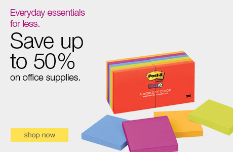 Everyday essentials for less. Save up to 50% on office supplies.