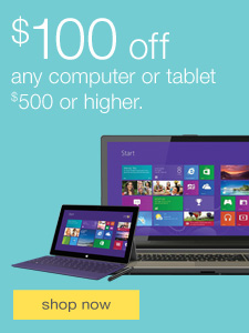 $100 off any computer or tablet $500 or higher.