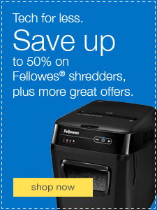 Tech for less. Save up to 50% on Fellowes shredders, plus more great offers.