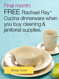 FREE Rachael Ray Dinnerware when you buy cleaning and janitorial supplies.
