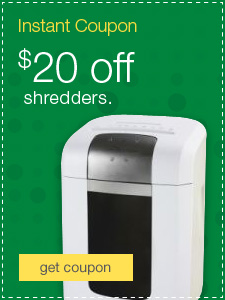 Instant Coupon $20 off shredders.