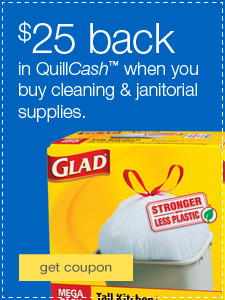 $25 back in QuillCash™ when you buy cleaning & janitorial supplies.