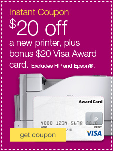 Instant Coupon - $20 off a new printer, plus bonus $20 Visa gift card! Excludes HP and Epson&reg