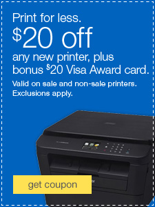 Print for less. $20 off any new printer, plus bonus $20 Visa Award card. Exclusions apply.