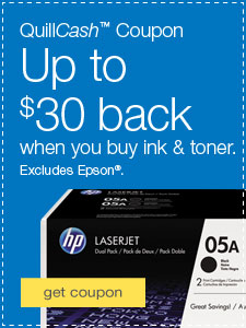 QuillCash™ Coupon. Up to $30 back when you buy ink & toner. Excludes Epson®.