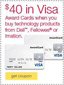 $40 in Visa Award Cards when you buy technology products from Dell™, Fellowes® or Imation.