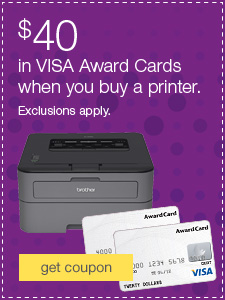$40 in VISA Award Cards when you buy a printer. Exclusions apply.
