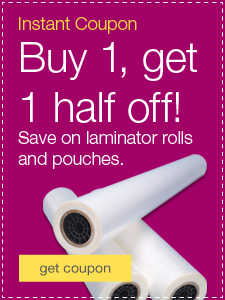 Buy 1, get 1 half off! Save on laminator rolls and pouches.