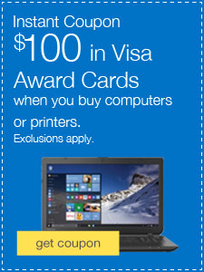 $100 in Visa Award Cards when you buy computers or printers.