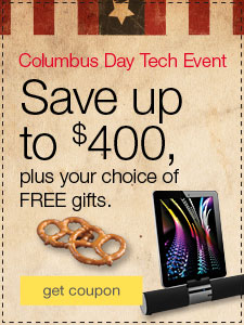 Columbus Day Tech Event. Save up to $400, plus your choice of FREE gifts.