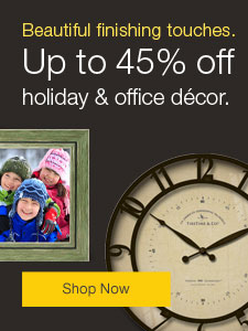 Beautiful finishing touches. Up to 45% off holiday and office decor.