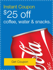 Choose your coupon. $25 off coffee, water and snacks.