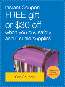 FREE gift or $30 when you buy safety and first aid supplies.