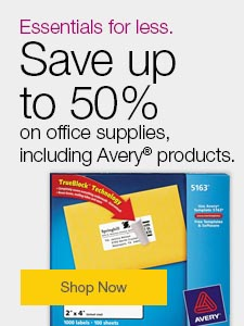 Essentials for less. Up to 50% off office supplies, including Avery® products.