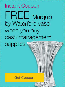 FREE Marquis by Waterford vase when you buy cash management supplies.