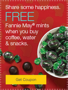 Share some happiness. FREE Fannie May® mints when you buy coffee, water & snacks.