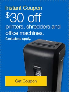 Instant Coupon. $30 off printers, shredders and office machines. Exclusions apply.