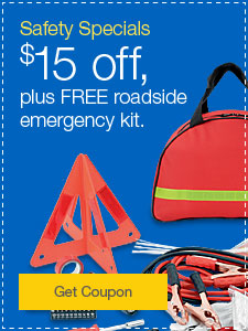 Safety Specials $15 off, plus FREE roadside emergency kit.