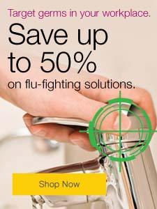 Target germs in your workplace. Save up to 50% on flu-fighting essentials.