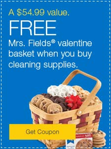 A $54.99 value. FREE Mrs. Fields® valentine basket when you buy cleaning supplies.