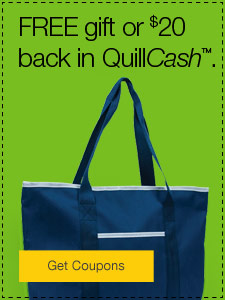 FREE gift or $20 back in QuillCash™.